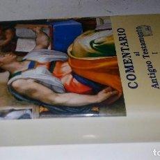 Libros de segunda mano: COMENTARIO AL ANTIGUO TESTAMENTO-TOMO I-COEDITA LA CASA DE LA BIBLIA Y OTROS 1997-VARIOS AUTORES. Lote 121939195