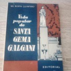 Libros de segunda mano: VIDA POPULAR DE SANTA GEMA GALGANI - ED. LITÚRGICA ESPAÑOLA 1947 - Mº BERTA QUINTERO. Lote 122533567