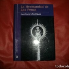 Livros em segunda mão: LA HERMANDAD DE LAS PENAS (SEMANA SANTA DE SEVILLA) - JUAN CARRERO RODRÍGUEZ. Lote 122989547