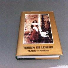 Libros de segunda mano: TERESA DE LISIEUX. TEATRO Y POESÍAS. ED. MONTE CARMELO, 1997. Lote 123056515