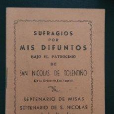 Livros em segunda mão: SAN NICOLÁS DE TOLENTINO, SEPTENARIO, SUFRAGIO POR MIS DIFUNTOS . Lote 123124439