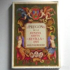 Libros de segunda mano: PREGÓN DE LA SEMANA SANTA SEVILLA 1991 LIBRO DEDICADO FIRMADO - JOSÉ MARÍA RUBIO RELIGIÓN CRISTIANA. Lote 123334623