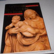 Libros de segunda mano - La Virgen en el Arte de La Rioja de los siglos XII-XVIII. La Virgen María en el misterio de Cristo y - 123367807