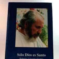 Libros de segunda mano: SOLO DIOS ES SANTO. LLINARES GOMIS, PALMIRA. EDITADO POR LA AUTORA EN 1995, 2ª ED. ISBN 846050056.. Lote 123426411