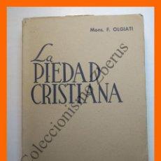 Libros de segunda mano: LA PIEDAD CRISTIANA. EXPERIENCIAS Y DIRECTIVAS - FRANCISCO OLGIATI. Lote 123449103