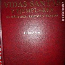 Libros de segunda mano: VIDAS SANTAS Y EJEMPLARES DE MÁRTIRES, SANTOS Y BEATOS, ENRICO PEPE, ED. OCÉANO. Lote 123521967