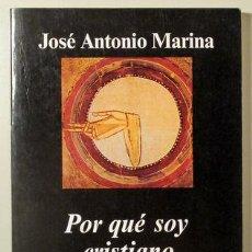 Livros em segunda mão: MARINA, JOSÉ ANTONIO - POR QUÉ SOY CRISTIANO - BARCELONA 2005. Lote 123570092