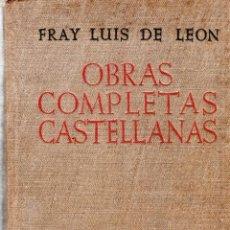 Libros de segunda mano: OBRAS COMPLETAS CASTELLANAS DE FRAY LUIS DE LEON. FELIX GARCIA,O.S.A. BIBLIOTECA CRISTIANOS. 1944.. Lote 124002791