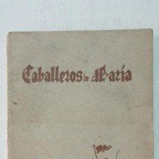 Libros de segunda mano: CABALLEROS DE MARÍA. SECRETARIADO NACIONAL DE LAS CONGREGACIONES MARIANAS. 1942 MUY RARO!!!!. Lote 124121071