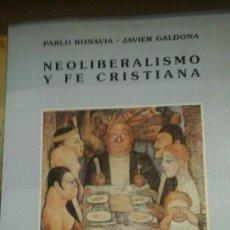 Libros de segunda mano: NEOLIBERALISMO Y FE CRISTIANA (MADRID, 1995). Lote 124135119