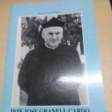 Libros de segunda mano: DON JOSÉ GRANELL CARDO, UN PASTOR SEGÚN EL CORAZÓN DE CRISTO. LLIN. 1997.. Lote 124211436