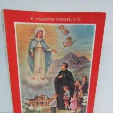 Libros de segunda mano: SAN GABRIEL DE LA DOLOROSA. EL SANTO DE LA SONRISA. P. VALENTIN FUENTE. EDICIONES EL PASIONARIO 1973. Lote 124407463