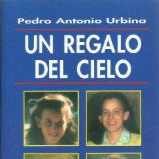 Libros de segunda mano: UN REGALO DEL CIELO ALEXIA Y SU FAMILIA, PEDRO ANTONIO URBINA. Lote 124432931