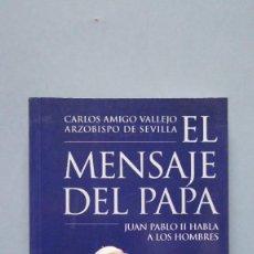 Libros de segunda mano: EL MENSAJE DEL PAPA JUAN PABLO II HABLA A LOS HOMBRES. Lote 124480739