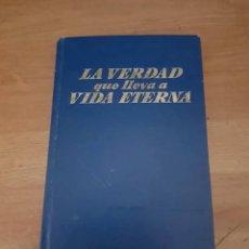 Libros de segunda mano: LA VERDAD QUE LLEVA A VIDA ETERNA - 1968. Lote 124526819