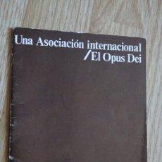 Libros de segunda mano: UNA ASOCIACIÓN INTERNACIONAL EL OPUS DEI TEXTO PUBLICADO EN LA REVISTA TELVA 1977. Lote 124540191