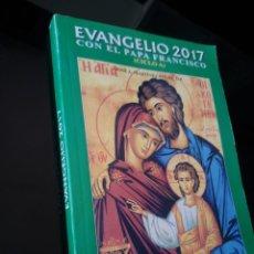 Libros de segunda mano: EVANGELIO 2017. CON EL PAPA FRANCISCO.. Lote 124604167