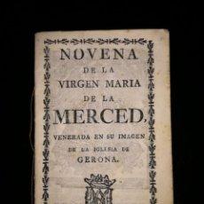 Libros de segunda mano: NOVENA DE LA VIRGEN MARIA DE LA MERCED VENERADA EN GERONA. GOZOS. S. XVIII-XIX. Lote 124605435