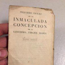 Libros de segunda mano: ANTIGUO LIBRO RELIGIOSO PEQUEÑO OFICIO DE LA INMACULADA CONCEPCIÓN DE LA SANTISIMA VIRGEN MARIA . Lote 124682551