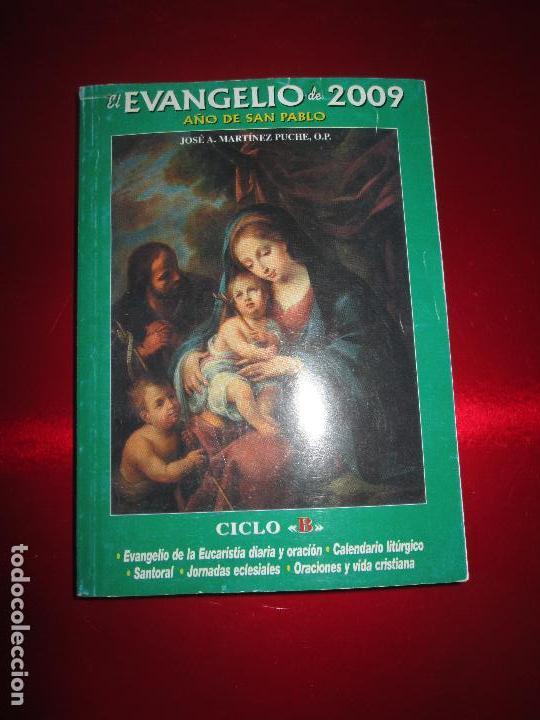 LIBRO-EL EVANGELIO DE 2009-AÑO DE SAN PABLO-CICLO B-JOSÉ MARTINEZ PUCHE-410 PÁGINAS-VER FOTOS (Libros de Segunda Mano - Religión)