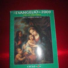 Libros de segunda mano: LIBRO-EL EVANGELIO DE 2009-AÑO DE SAN PABLO-CICLO B-JOSÉ MARTINEZ PUCHE-410 PÁGINAS-VER FOTOS. Lote 124929315
