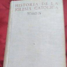 Libros de segunda mano: HISTORIA DE LA IGLESIA CATÓLICA (TOMO IV) EDAD MODERNA. MONTALBÁN Y OTROS. BAC, Nº 76. 1953.. Lote 194633266
