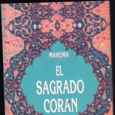 Libros de segunda mano: EL SAGRADO CORÁN. MAHOMA EDICIONES OBELISCO. Lote 125015395