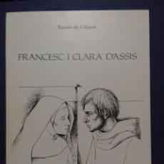 Libros de segunda mano: FRANCESC I CLARA D'ASSIS. TOMÀS DE CELANO. VERSIÓ DE FRANCESC GAMISSANS. LA FORMIGA D'OR 2009.. Lote 125163503