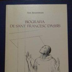Libros de segunda mano: BIOGRAFIA DE SANT FRANCESC D'ASSIS. SANT BONAVENTURA. Vº DE FRANCESC GAMISSANS.LA FORMIGA D'OR 1994.. Lote 125163747