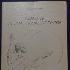 Libros de segunda mano: FLORETES DE SANT FRANCESC D'ASSIS. VERSIÓ DE FRANCESC GAMISSANS. LA FORMIGA D'OR 1997.. Lote 125163979
