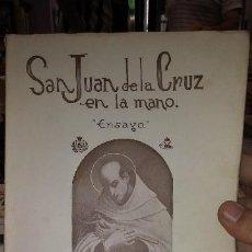 Libros de segunda mano: SAN JUAN DE LA CRUZ EN LA MANO (ENSAYO) POR JOSEFINA ALVAREZ DE CANOVAS AÑO 1962 MUY ESCASO. Lote 125192199