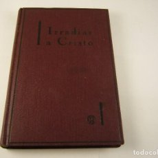 Libros de segunda mano: IRRADIAR A CRISTO . RAUL PLUS 1936 . ED. LIBRERIA RELIGIOSA. Lote 125221091
