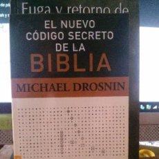 Libros de segunda mano: EL NUEVO CODIGO SECRETO DE LA BIBLIA, MICHAEL DROSNIN. Lote 124929015