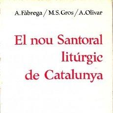 Libros de segunda mano: EL NOU SANTORAL LITÚRGIC DE CATALUNYA - ÁNGEL FABREGA GRAU - BALMES. Lote 125303051