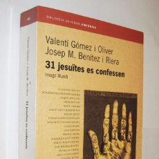 Libros de segunda mano: 31 JESUITES ES CONFESSEN - VALENTI GOMEZ I OLIVER - EN CATALAN *. Lote 125303267
