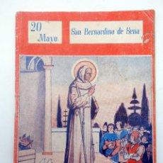 Libros de segunda mano: COLECCIÓN NUESTROS SANTOS 43240. SAN BERNARDINO DE SENA VICENTE FERRER, 1945. Lote 125305159