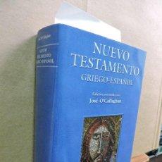 Libros de segunda mano: NUEVO TESTAMENTO GRIEGO-ESPAÑOL. O'CALLAGHAN, JOSÉ. COL. BIBLIOTECA DE AUTORES CRISTIANOS. Lote 125369511