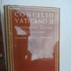 Libros de segunda mano: CONCILIO VATICANO II CONSTITUCIONES. DECRETOS. DECLARACIONES BAC. 1965.. Lote 125392259