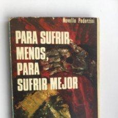Libros de segunda mano: PARA SUFRIR MENOS, PARA SUFRIR MEJOR - PEDERZINI, NOVELLO. EDICIONES COMBONIANAS. MADRID, 1965. Lote 125693899
