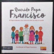 Libros de segunda mano: QUERIDO PAPA FRANCISCO. EL PAPA RESPONDE A LAS CARTAS DE LOS NIÑOS DE TODO EL MUNDO + LA ORACION (EN. Lote 125963455