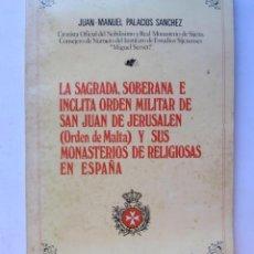 Livres d'occasion: LA SAGRADA E INCLITA ORDEN DE MALTA Y SUS MONASTERIOS. JUAN MANUEL PALACIOS SÁNCHEZ EDITORIAL OCHOA . Lote 125963747