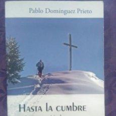 Libros de segunda mano: HASTA LA CUMBRE. TESTAMENTO ESPIRITUAL. PABLO DOMÍNGUEZ PRIETO. SAN PABLO. 2009.. Lote 125972618