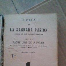 Libros de segunda mano: HISTORIA DE LA SAGRADA PASIÓN. PADRE LUIS DE LA PALMA. Lote 126043943