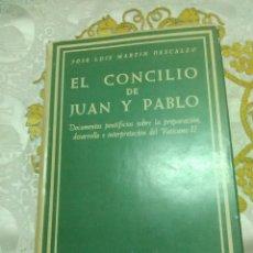 Libros de segunda mano: EL CONCILIO DE JUAN Y PABLO. JL. M. DESCALZO. BAC, Nº 266. 1967.. Lote 165226048
