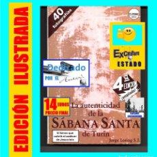 Libros de segunda mano: LA AUTENTICIDAD DE LA SÁBANA SANTA DE TURÍN - SÍNDONE SANTO SUDARIO - JORGE LORING - DEDICADO AUTOR. Lote 126140919