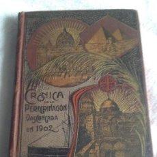 Libros de segunda mano: CRONICA DE LA PEREGRINACIÓN VASCONGADA A TIERA SANTA, EGIPTO Y ROMA EN 1902. Lote 126235151