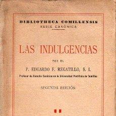 Libros de segunda mano: REGATILLO : LAS INDULGENCIAS (SAL TERRAE, 1941). Lote 126411451