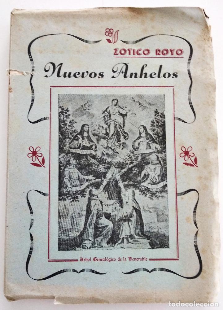 NUEVOS ANHELOS - ZOTICO ROYO, CANÓNIGO DEL SACRO-MONTE - GRANADA AÑO 1950 (Libros de Segunda Mano - Religión)