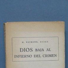 Libros de segunda mano: DIOS BAJA AL INFIERNO DEL CRIMEN. M. RAYMOND, O.C.S.O. Lote 126516347
