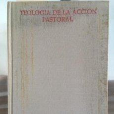 Libros de segunda mano: TEOLOGÍA DE LA ACCIÓN PASTORAL, FLORISTÁN SAMANES, CASIANO, 1968. Lote 58507967